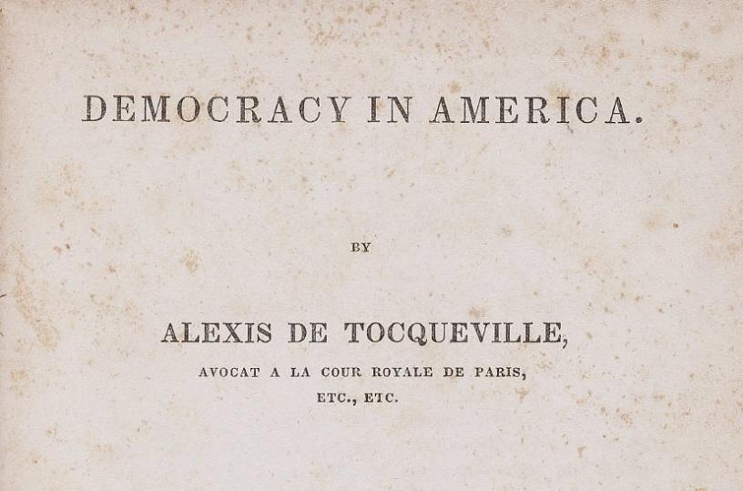 Democracy in America. by Alexis de Tocqueville. Avocat a la cour royale de Paris, etc., etc.